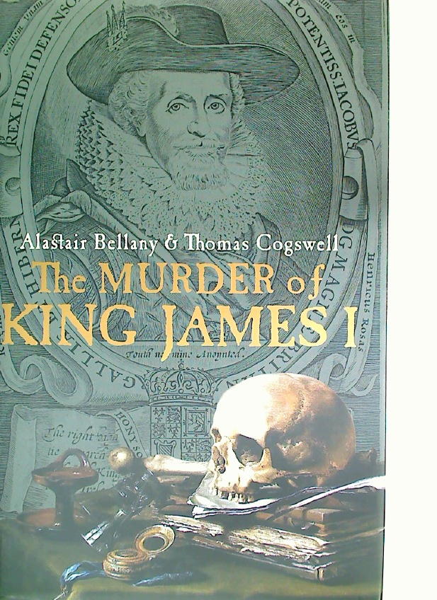 The Murder of King James I.