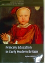 Princely Education in Early Modern Britain.