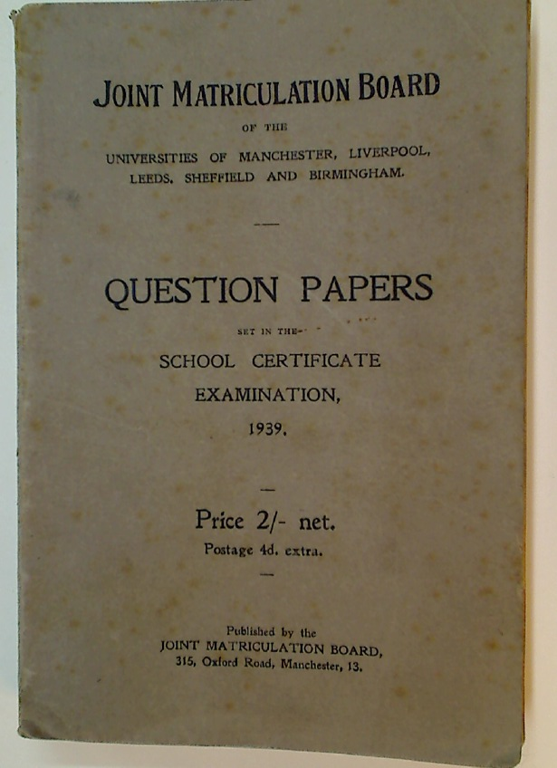 Joint Matriculation Board Question Papers set in the School Certificate Examination 1939.