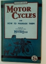 Motor Cycles and How to Manage Them.