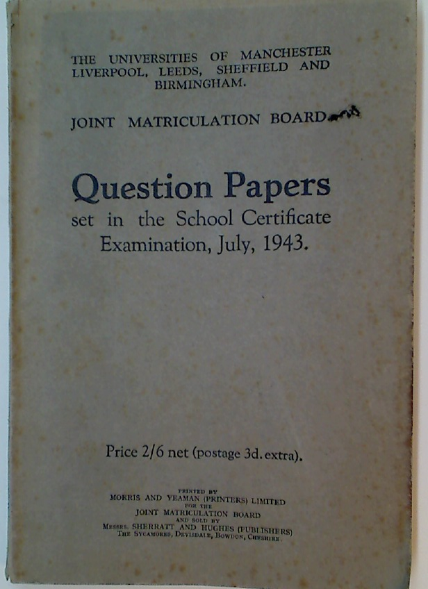 Joint Matriculation Board Question Papers set in the School Certificate Examination July, 1943.