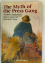 The Myth of the Press Gang. Volunteers, Impressment and the Naval Manpower Problem in the Late Eighteenth Century.