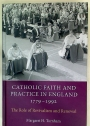 Catholic Faith and Practice in England 1779 - 1992. The Role of Revivalism and Renewal.