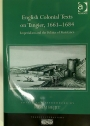 English Colonial Texts on Tangier, 1661 - 1684. Imperialism and the Politics of Resistance.