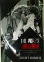 The Pope's Dilemma. Pius XII Faces Atrocities and Genocide in the Second World War.