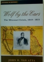Wolf by the Ears. The Missouri Crisis, 1819 - 1821.