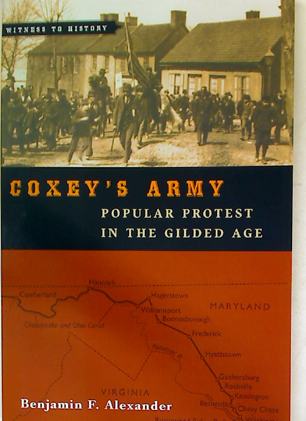 Coxey's Army. Popular Protest in the Gilded Age.