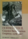 Ferdinand II, Counter-Reformation Emperor, 1578 - 1637.