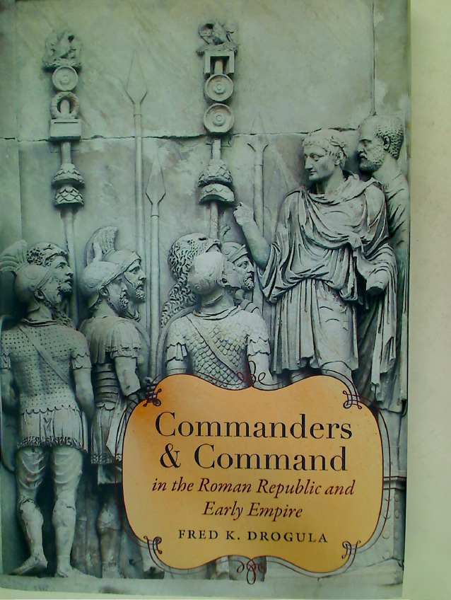 Commanders and Command in the Roman Republic and Early Empire.