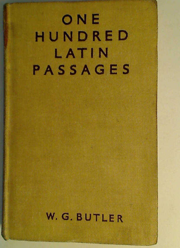 One Hundred Latin Passages for Prepared or Unprepared Translation.