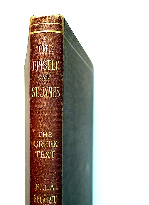 The Epistle of St James: The Greek Text with Introduction, Commentary as far as Chapter IV, Verse 7, and Additional Notes.