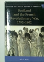 Scotland and the French Revolutionary War, 1792 - 1802.