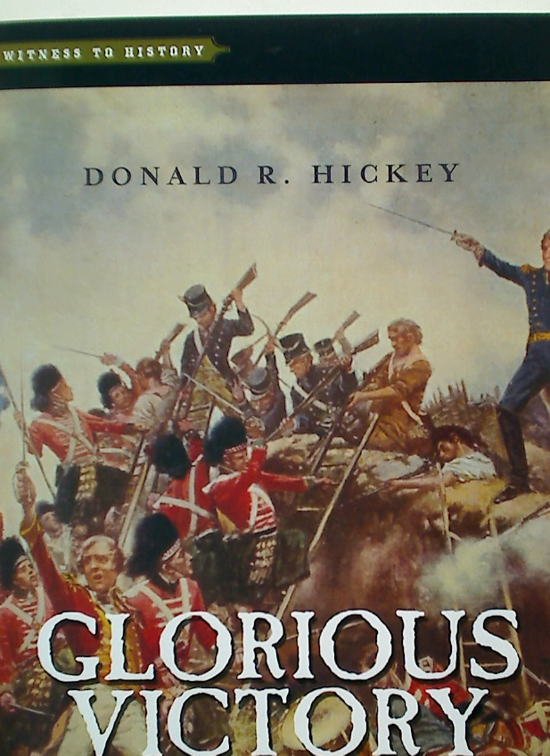 Glorious Victory. Andrew Jackson and the Battle of New Orleans.