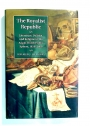 The Royalist Republic. Literature, Politics, and Religion in the Anglo-Dutch Public Sphere, 1639 - 1660.