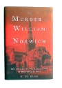 The Murder of William of Norwich. The Origins of the Blood Libel in Medieval Europe.