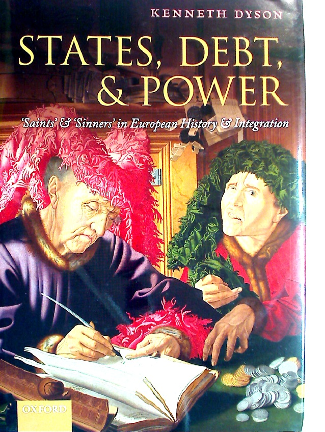 States, Debt, and Power. \'Saints\' and \'Sinners\' in European History and Integration.