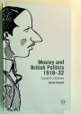 Mosley and British Politics 1918 - 32. Oswald's Odyssey.