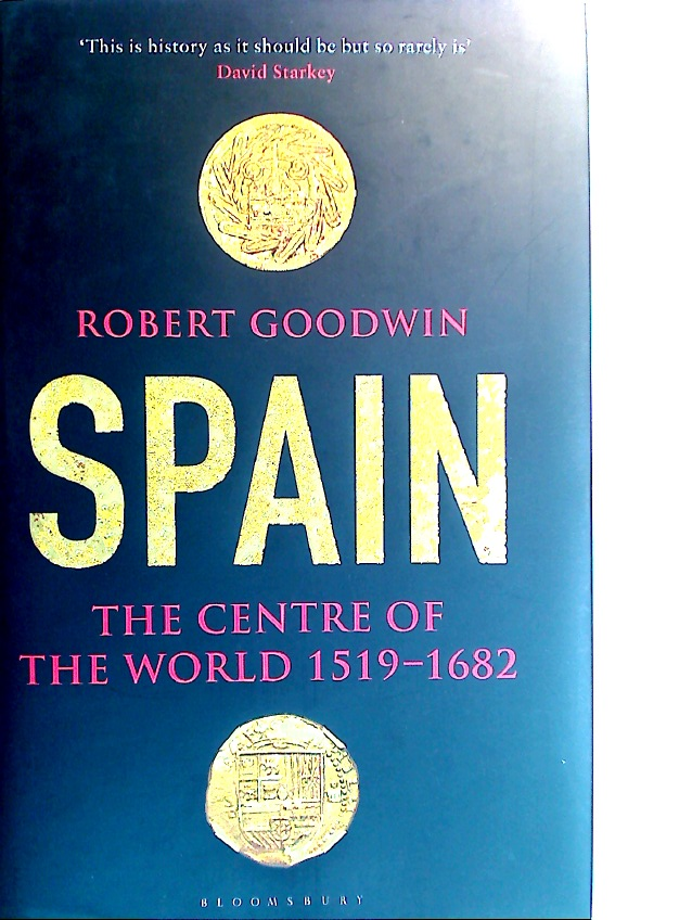 Spain. The Centre of the World 1519 - 1682.