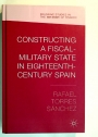 Constructing a Fiscal Military State in Eighteenth Century Spain.