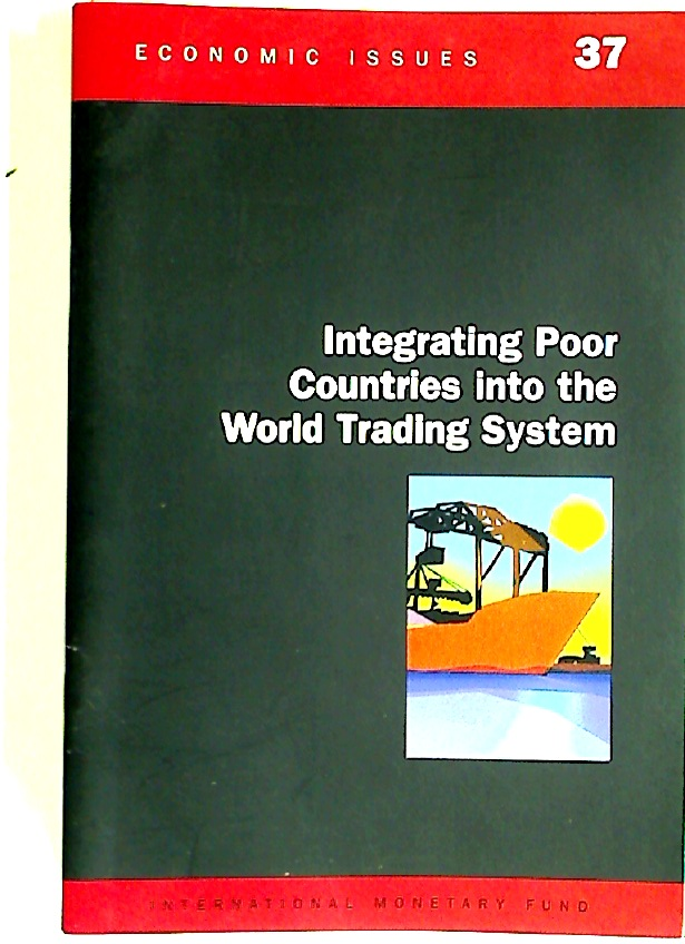 Integrating Poor Countries Into the World Trading System.