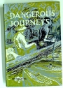 Dangerous Journeys.
