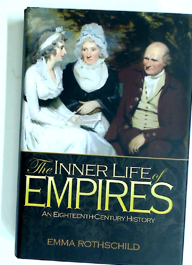 The Inner Life of Empires: An Eighteenth-Century History.