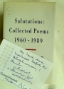 Salutations: Collected Poems 1960 - 1989.