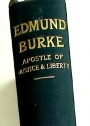 Edmund Burke: Apostle of Justice and Liberty.