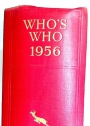 Who's Who 1956. An Annual Biographical Dictionary. 108th Year of Issue.