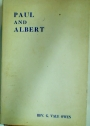 Paul and Albert: Received and Recorded by the Rev G V Owen. The Story of Retribution in the Hells of the Hereafter.