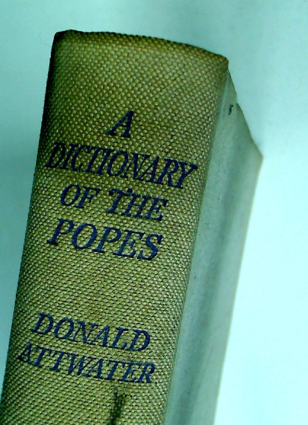 A Dictionary of the Popes: From Peter to Pius XII.