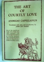 The Art of Courtly Love. Introduction, Translation and Notes by John Jay Parry.