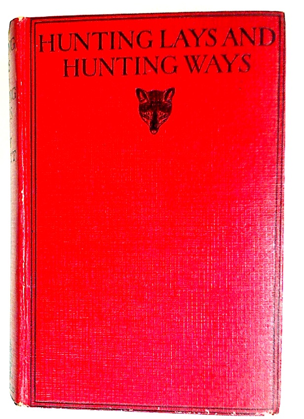Hunting Lays and Hunting Ways. An Anthology of the Chase.