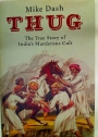 Thug. The True Story of India's Murderous Cult.