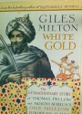 White Gold. The Extraordinary Story of Thomas Pellow and North Africa's One Million European Slaves.