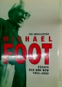 The Uncollected Michael Foot Essays, Old and New 1953 - 2003.