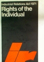 Industrial Relations Act 1971. Rights of the Individual.
