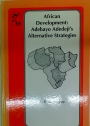 African Development. Adebayo Adedeji's Alternative Strategies.
