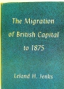 The Migration of British Capital to 1875.