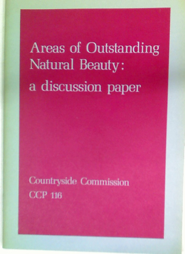 Areas of Outstanding Natural Beauty. A Discussion Paper.
