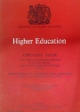 Higher Education, Appendix four to the Report of the Committee appointed by the Prime Minister under the Chairmanship of Lord Robbins 1961 - 1963. Presented to Parliament by the Prime Minister by Command of Her Majesty, October 1963.