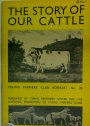 The Story of Our Cattle. Young Farmers' Club Booklet No. 22.