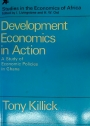 Development Economics in Action. A Study of Economic Policies in Ghana.