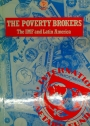 The Poverty Brokers. The IMF and Latin America.