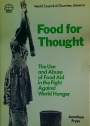 Food for Thought. The Use and Abuse of Food Aid in the Fight Against World Hunger.
