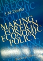Making Foreign Economic Policy.
