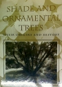 Shade and Ornamental Trees. Their Origins and History.