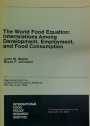 The World Food Equation. Interrelations Among Development, Employment, and Food Consumption.