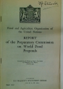 Report of the Preparatory Commission on World Food Proposals.