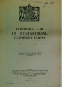 Proposals for an International Clearing Union. (Cmd 6437)